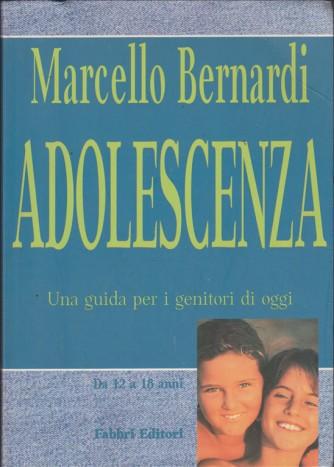 Adolescenza, una guida per i genitori di oggi di Marcllo Bernardi Fabbri Editori