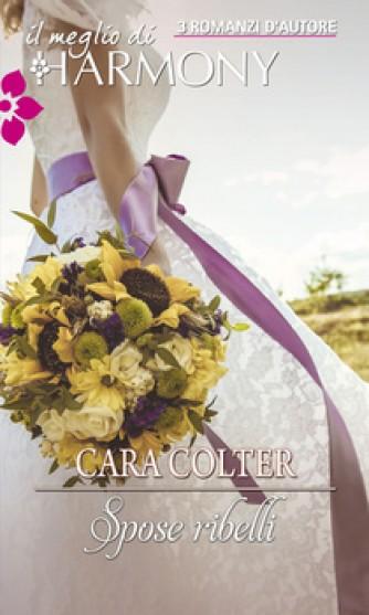 Harmony Il Meglio di Harmony - Spose ribelli Di Cara Colter
