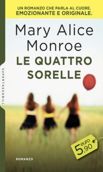 Harmony SuperTascabili - Le quattro sorelle Di Mary Alice Monroe