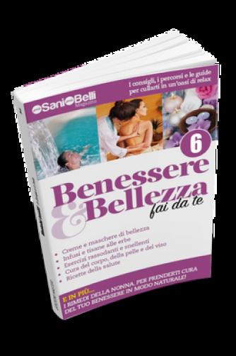 Benessere & Bellezza fai da te N° 6