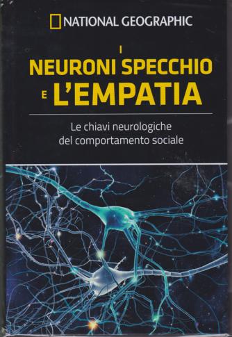National Geographic - Le frontiere della scienza - I neuroni  specchio e l'empatia - n. 38 - settimanale - 21/11/2018 -