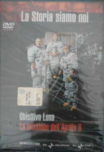 LA STORIA SIAMO NOI n.10 - OBIETTIVO LUNA - LA MISSIONE DELL'APOLLO 8 - DVD