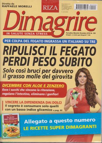 Dimagrire + Le ricette super dimagranti - n. 200 - mensile - dicembre 2018  - rivista + libro