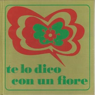 Te lo dico con un fiore di Ferrer Pat e Ferrero Gianfranco
