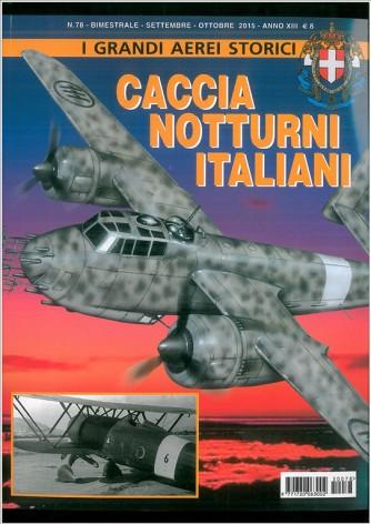 I Grandi Aerei Storici: Caccia Notturni Italiani - Bimestrale