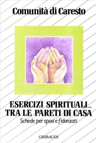 Esercizi spirituali... tra le pareti di casa. Schede per sposi e fidanzati