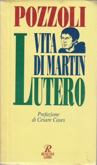 Vita di Martin Lutero di Claudio Pozzoli