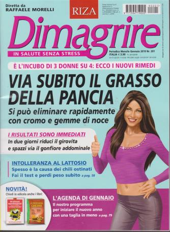 Dimagrire - n. 201 - mensile - gennaio 2019 -