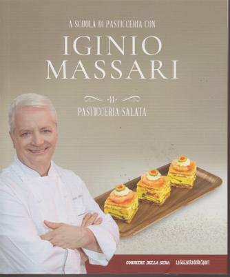 A scuola di pasticceria con Iginio Massari - n. 14 - Pasticceria salata - settimanale -