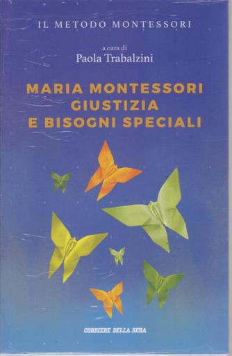 Il metodo Montessori a cura di Paola Trabalzini - Maria Montessori giustizia e bisogni speciali - n. 20 - settimanale