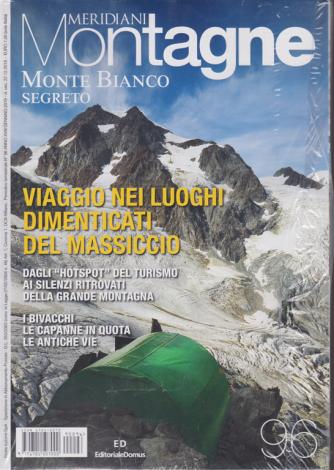 Meridiani Montagne - Montebianco Segreto - n. 96 - bimestrale - gennaio 2019 -