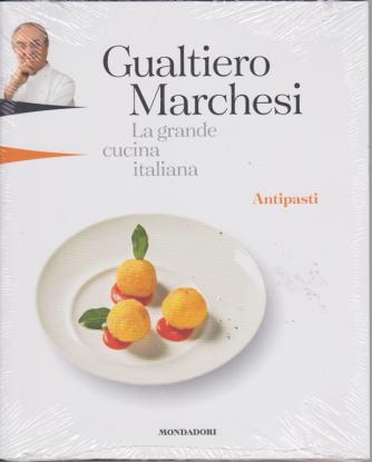 Gualtiero Marchesi - La grande cucina italiana - prima uscita - Antipasti - n. 1 - 4/1/2019 - settimanale