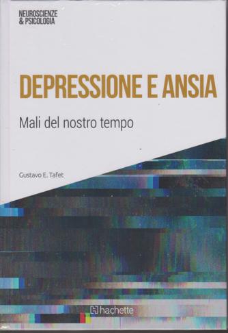 Neuroscienze E Psicologia - Depressione e ansia - n. 37 - settimanale - 5/1/2019 - esce il sabato