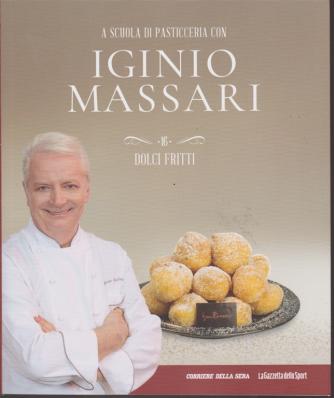 A scuola di pasticceria con Iginio Massari n. 16 - dolci fritti - settimanale