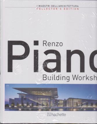 I maestri dell'architettura - Renzo Piano Building Workshop - Primo volume - quattordicinale - 28/12/2018 - copertina rigida