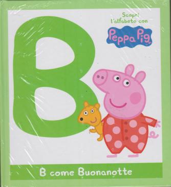 Scopri l'alfabeto con Peppa Pig - B come Buonanotte - volume 2 - settimanale