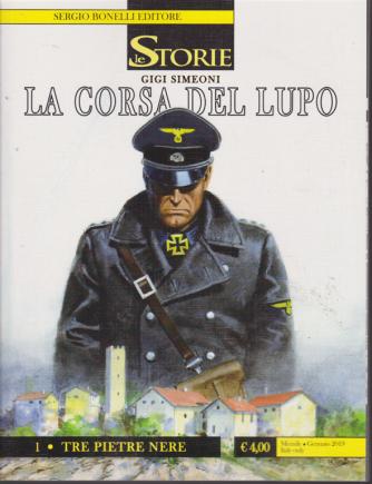 Le Storie - La Corsa Del Lupo-Tre pietre nere - n. 76 - mensile - gennaio 2019 -