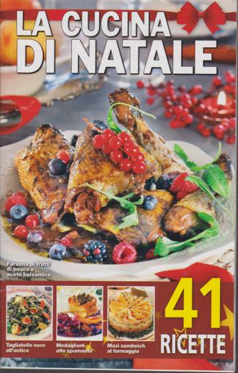 La cucina di Natale - n. 49 - 2018 - 41 ricette