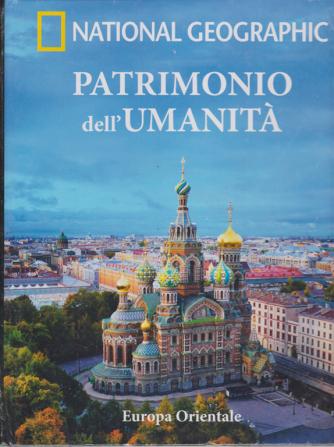 Patrimonio Dell'umanità - National Geographic - Europa Orientale - n. 18 - settimanale - 16/1/2019
