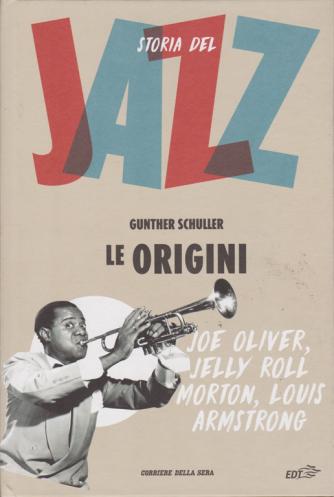 Storia Del Jazz - Le Origini - di Gunther Schuller - n. 1 - settimanale - copertina rigida