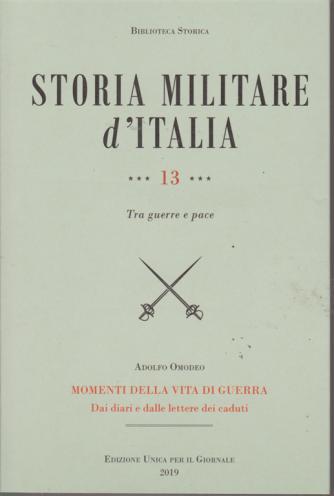 Biblioteca storica - Storia militare d'Italia - n. 13 - Tra guerra e pace - di Adolfo Omodeo