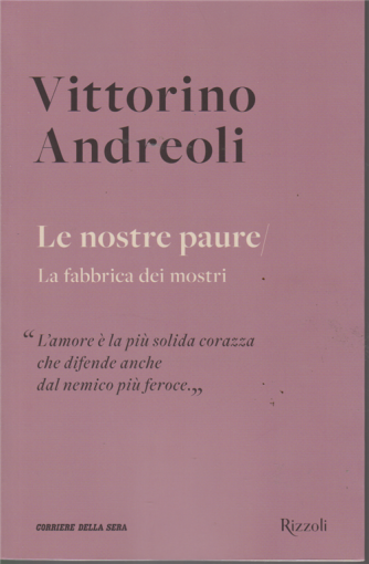 Vittorino Andreoli - Le nostre paure - La fabbrica dei mostri - n. 5 - settimanale -