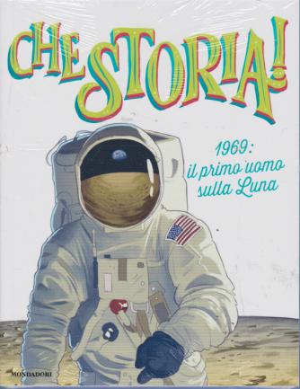 Che storia! - secondo volume - 1969: il primo uomo sulla Luna - settimanale - 25/1/2019