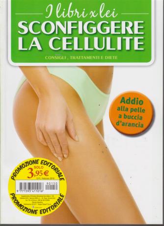 I libri x lei. Sconfiggere la cellulite - febbraio 2019 - bimestrale - n. 150 -
