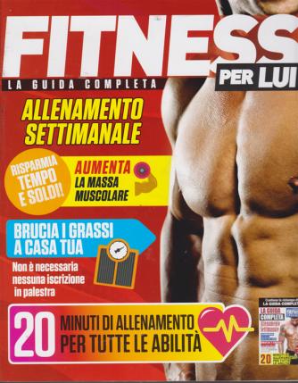 Fitness Per Lui - La Guida Completa - n. 1 - semestrale - feb/mar/apr/mag/giu/lug 2019