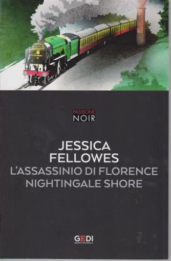 Passione Noir -Jessica Fellowes - L'assassinio di Florence Nightingale shore - n. 4 - 28/1/2019 - settimanale -