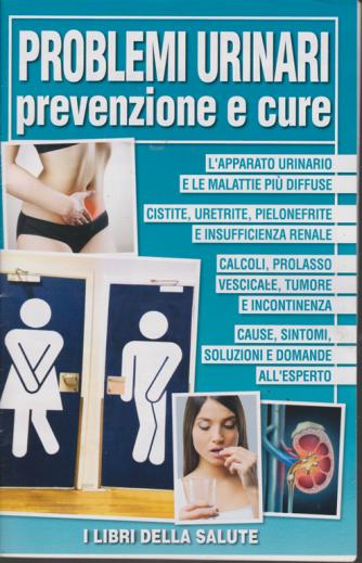 Problemi urinari - Prevenzione e cure - n. 5 - 25/1/2019 -