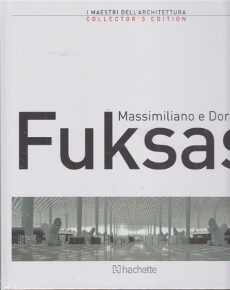 I maestri dell'architettura - Massimiliano e Doriana Fuksas - terzo volume - quattordicinale - 25/1/2019