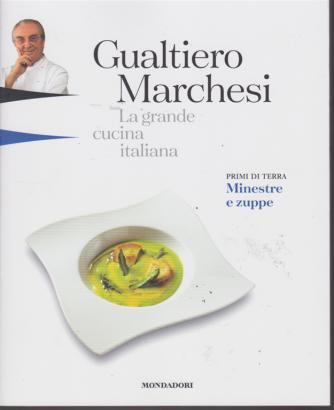 Gualtiero Marchesi - La grande cucina italiana - Primi di terra - Minestre e zuppe - n. 5 - 1 febbraio 2019 - settimanale