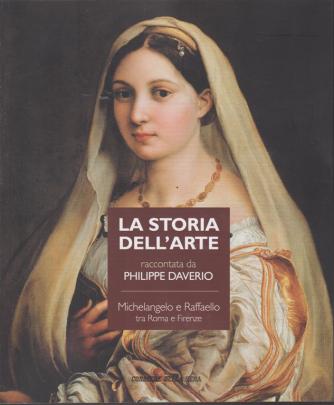 Storia Dell'arte raccontata da Philippe Daverio - n. 6 - settimanale - Michelangelo e Raffaello tra Roma e Firenze