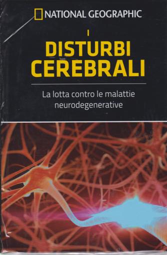 Le Frontiere Della Scienza - National Geographic - I disturbi cerebrali - n. 47 - settimanale - 6/2/2019 -