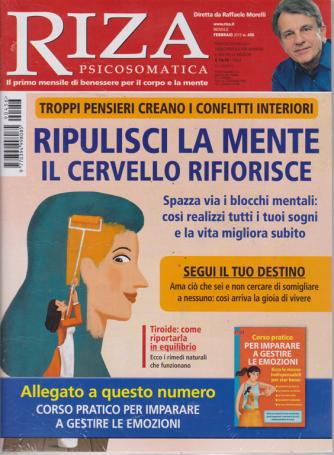 Riza psicosomatica - n. 456 - febbraio 2019 - mensile + allegato in questo numero il corso pratico per impararec a gestire le emozioni - rivista + libro