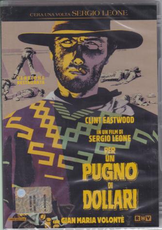 C'era una volta  Sergio Leone - Per un pugno di dollari - con Gian Maria Volontè - seconda uscita - settimanale - 5/2/2019 -