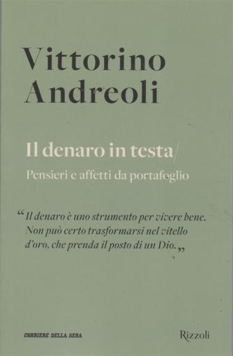 Vittorino Andreoli - Il denaro in testa - n. 7 - settimanale -