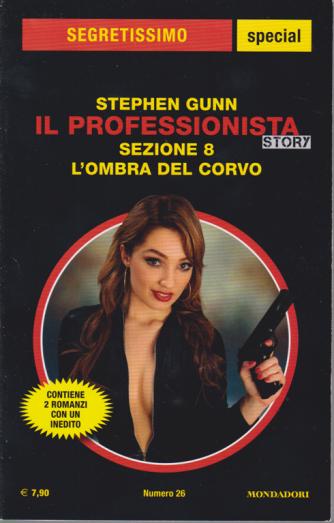 Segretissimo special - Stephen Gunn - Il professionista sezione 8 - L'ombra del corvo - n. 26 - ottobre - novembre 2019 -