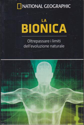Le Frontiere Della Scienza - La Bionica - National Geographic - n. 31 - settimanale - 11/10/2019 - copertina rigida