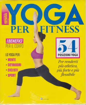 Yoga per fitness - + Numero speciale corpo perfetto - n. 49 - ottobre 2019 - bimestrale