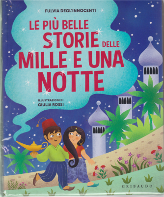 I Libri Di Donna Moderna 3 - n. 4 - Le più belle storie delle mille e una notte - di Fulvia Dell'Innocenti - 15/10/2019 -