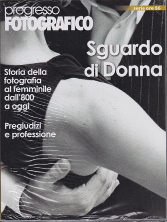 Progresso Fotografico - Sguardo di Donna - serie oro 56 - marzo - aprile 2019 - bimestrale -