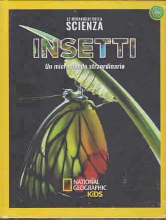 Le Meraviglie della scienza - National Geographic kids - Insetti - Un micromondo straordinario - n. 10 - settimanale - 25/10/2019