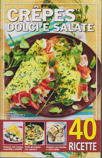 Crepes dolci e salate - n. 44 - 25/10/2019 - 40 ricette