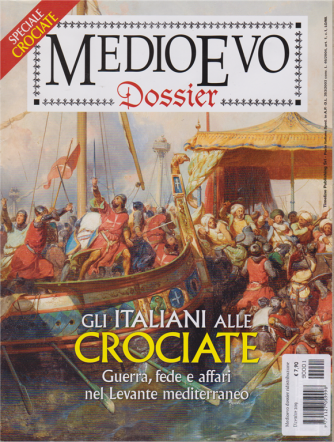 Medioevo Dossier - Gli italiani alle crociate - n. 1 - dicembre 2019 -