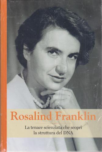 Grandi Donne - Rosalind Franklin - n. 25 - settimanale - 26/10/2019 - copertina rigida