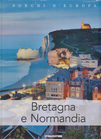 Borghi D'europa - Bretagna e Normandia - n. 6 - quattordicinale - 9/3/2019 -