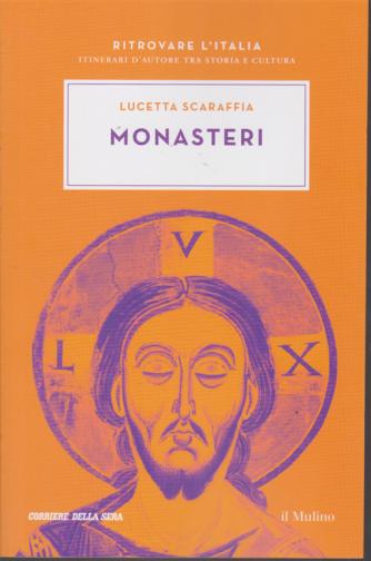 Ritrovare L'italia - Monasteri - di Lucetta Scaraffia - n. 4 - settimanale -