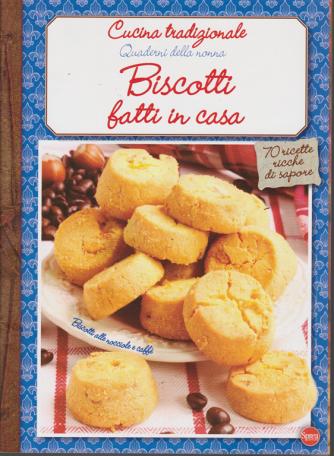 Cucina Tradizionale Extra - Quaderni della nonna - Biscotti fatti in casa - n. 64 - bimestrale - ottobre - novembre 2019